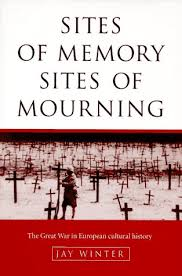 Sites of Memory, Sites of Mourning: The Great War in European Cultural History (Studies in the So...