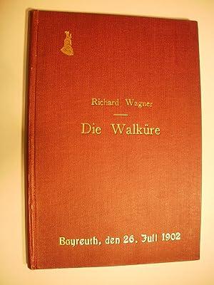 Die Walküre [Bayreuth, den 26. Juli 1902]: Wagner, Richard: