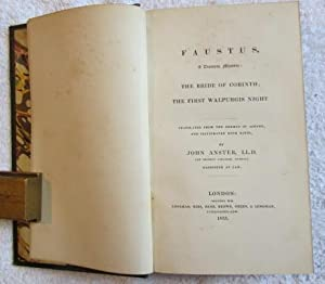 Faustus, a Dramatic Mystery; The Bride of Corinth; The First Walpurgis Night: Goethe (trs. John ...