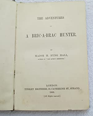 The Adventures of a Bric-a-Brac Hunter: Hall, Major H. Byng