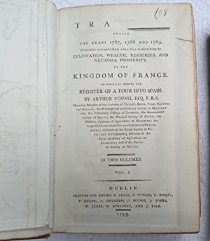 Travels during the years 1787, 1788 and 1789, undertaken more particularly with a view of ...