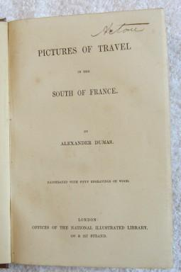 Pictures of Travel in the South of France: Dumas Alexander