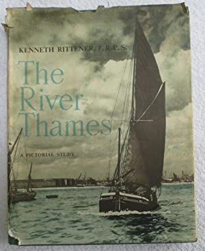 The River Thames - A Pictorial Study: Rittener, Kenneth