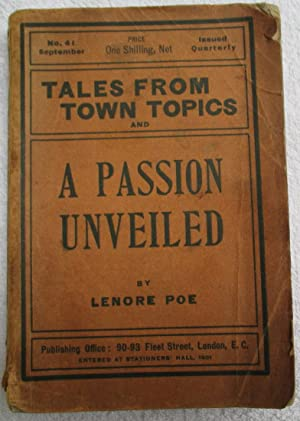 Tales from Town Topics, No. 41, Including the Novelette A Passion Unveiled By Lenore Poe: ...