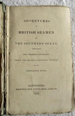 Adventures of British Seamen in the Southern Ocean, Displaying the Striking Contrasts Which the ...