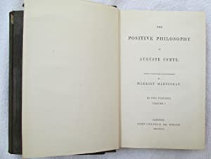 The Positive Philosophy of Auguste Comte, in Two Volumes: Comte, Auguste ; Martineau, Harriet (...