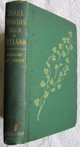 Three Months' Tour in Ireland: De Bovet Madame ( Translated and Condensed By Mrs Arthur Walter...