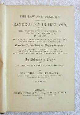The Law and Practice Relating to Bankruptcy in Ireland, Comprising the Various Statutes Concerning ...