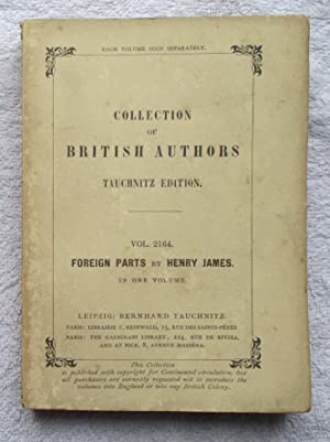Foreign Parts (in One Volume): James Henry