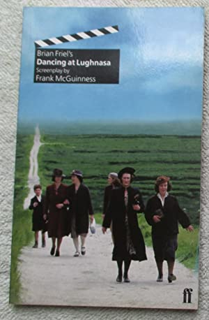 Brian Friel's Dancing at Lughnasa Screenplay By: Friel Brian (