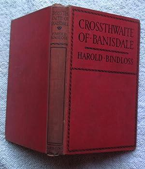 Crossthwaite of Banisdale: Bindloss Harold