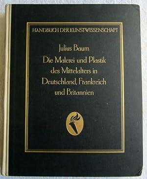 Handbuch der Kunstwissenschaft - Die Malerei und Plastik des Mittelalters II - Deutschland, ...