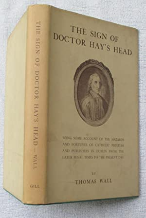 The Sign of Doctor Hay's Head -: Wall, Thomas