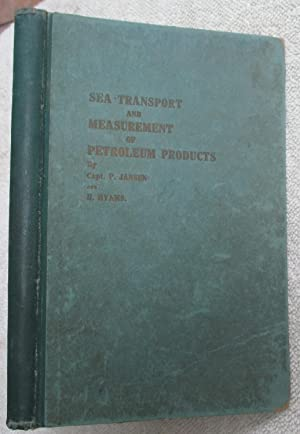 Sea Transport of Petroleum; Sampling and Meaurement of Petroleum Cargoes, and Miscellaneous Tables:...