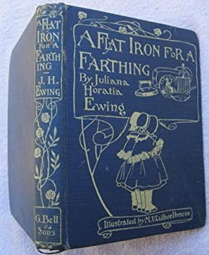 A Flat Iron for a Farthing or: Ewing Juliana Horatia,