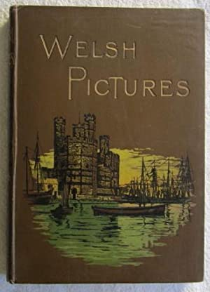 Welsh Pictures drawn with Pen and Pencil: Lovett Richard (ed).