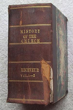 Histoire De l'Eglise Depuis Son Etablissement Jusqu'au Pontificat De Gregoire XVI (vols. 1 ...