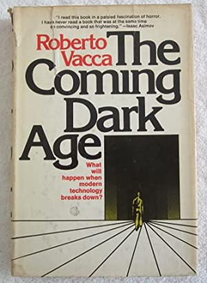 The Coming Dark Age: Vacca Roberto (trs Dr. J. S. Whale)