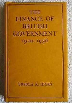 The Finance of British Government 1920-1936: Hicks Ursula K.