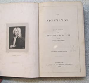 The Spectator, a New Edition with Biographical Notices of the Contributors, Complete in One Volume:...