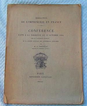 Origines de l'imprimerie en France - Conférence faite à la Sorbonne le 13 ...