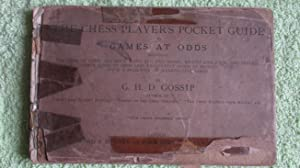 The Chess Player's Pocket Guide to Games at Odds: Gossip G. H. D.