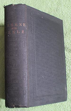 The Dramatic and Poetical Works of Robert Greene and George Peele: Greene, Robert and George Peele....