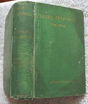 Daniel O'Connell: His Early Life, and Journal, 1795 to 1802: Houston Arthur; Daniel O'Connell