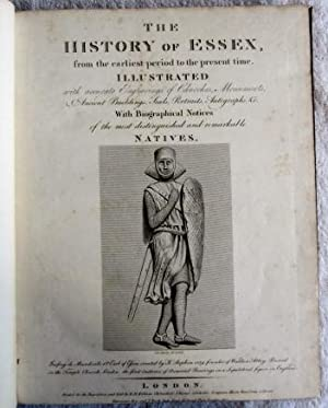 The History of Essex from the Earliest Period to the Present Time, Illustrated with Accurate ...