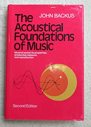 The Acoustical Foundations of Music: Backus, John