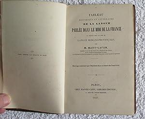 Tableau Historique et Littéraire De La Langue Parlée Dans Le Midi De La France et connue sous le ...