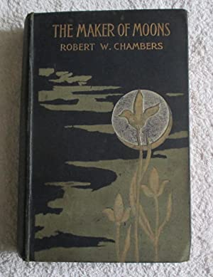 The Maker of Moons: Chambers, Robert W.