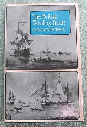 The British Whaling Trade: Jackson, Gordon