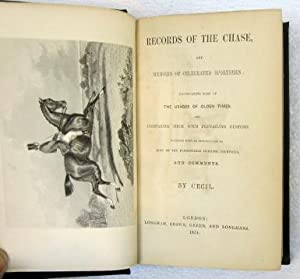 Records of the Chase, and Memoirs of Celebrated Sportsmen, illustrating some of the Usages of Olden...