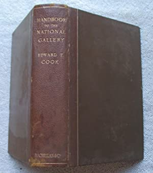 A Popular Handbook to the National Gallery: Cook Edward T. (preface by John Ruskin)