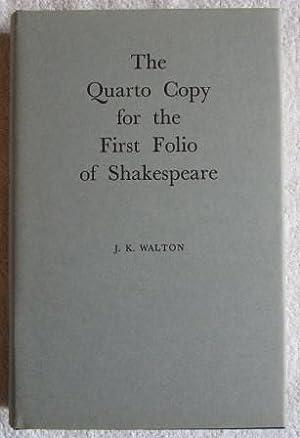 The Quarto Copy for the First Folio of Shakespeare: Walton J. K.