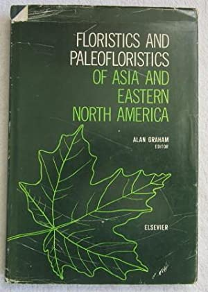 Floristics and Paleofloristics of Asia and Eastern North America: Proceedings of Symposia for the ...