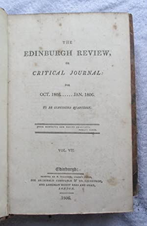 The Edinburgh Review, or Critical Journal, Three Volumes From Oct. 1805 to Jan.1807, Volumes 7, 8, ...