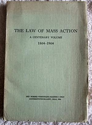 The Law of Mass Action - a Centenary Volume - 1864-1964: Various Authors