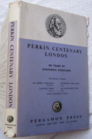 Perkin Centenary London - 100 Years of Synthetic Dyestuffs: Various Authors