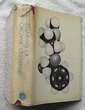 Elements of Organic Chemistry as Revealed By the Scientific Method: Corwin Alsoph H. And Bursey ...