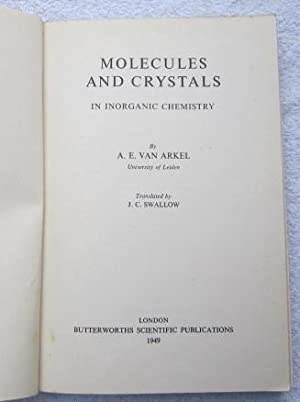 Molecules and Crystals in Inorganic Chemistry: Van Arkel A.