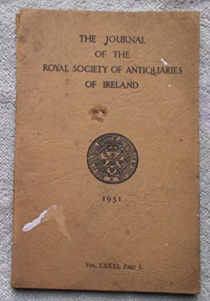 The Journal of the Royal Society of Antiquaries of Ireland Vol. 81, Part 1, 1951: Periodical