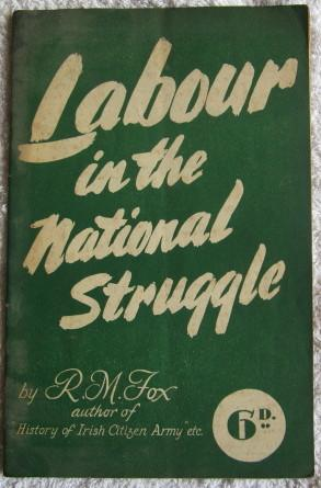 Labour in the National Struggle: Fox R. M. (Richard Michael)