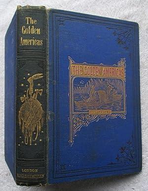 The Golden Americas - a Story of: Tillotson John