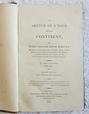 A Sketch of a Tour on the Continent, Volume 3 Only (of three): Smith James Edward
