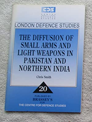 The Diffusion of Small Arms and Light Weapons in Pakistan and Northern India: Smith Chris