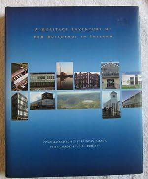 A Heritage Inventory of ESB Buildings in Ireland: Delany, Brendan; Carroll, Peter; Doherty, Judith