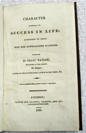 Character Essential to Success in Life: Addressed to Those Who are Approaching Manhood: Taylor ...