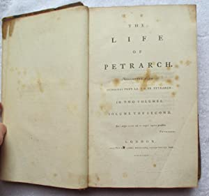 The Life of Petrarch Collected from Memoires Pour La Vie De Petrarch in Two Volumes, Volume 2 Only:...